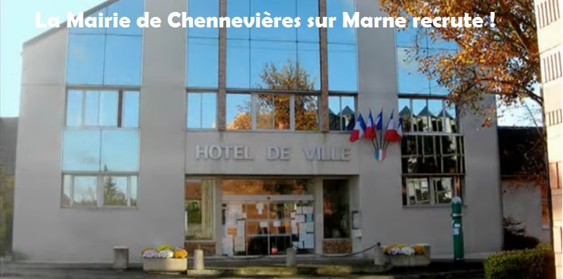 ville chennevieres marne 94 recrute